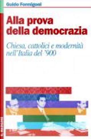 Alla prova della democrazia by Guido Formigoni