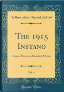 The 1915 Instano, Vol. 4 by Indiana State Normal School