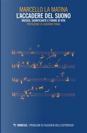 L'accadere del suono. Musica, significante e forme di vita by Marcello La Matina