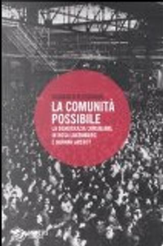 La comunità possibile. La democrazia consiliare in Rosa Luxemburg e Hannah Arendt by Ruggero D'Alessandro