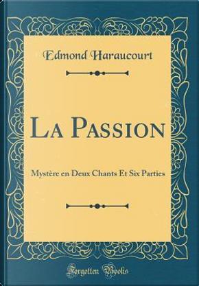 La Passion by Edmond Haraucourt