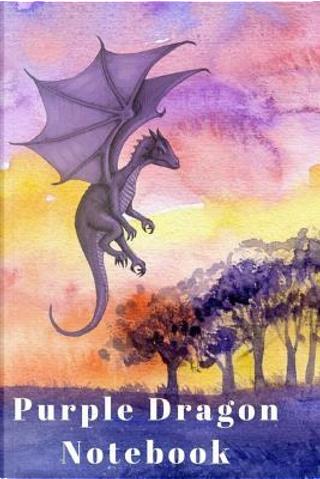 Purple Dragon Notebook by Purple Dragon Books