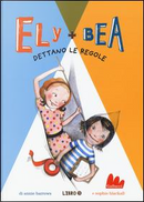 Dettano le regole. Ely + Bea by ANNIE BARROWS