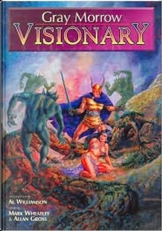 Gray Morrow Visionary by Allan Gross, Gray Morrow, Mark Wheatley