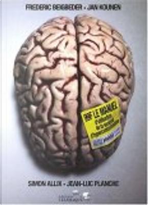 99 francs, le manuel d'utilisation de la société d'hyperconsommation by Frederic Beigbeder, Simon Allix, Jan Kounen, Jean-Luc Planche