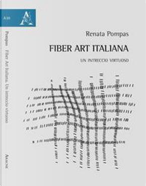 Fiber Art Italiana. Un intreccio virtuoso by Renata Pompas