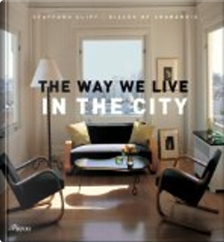 The Way We Live In the City by Stafford Cliff