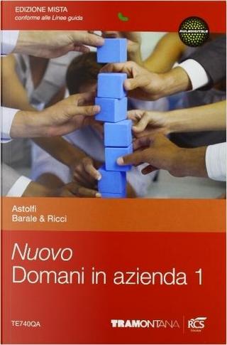 Nuovo domani in azienda. Per le Scuole superiori. Con e-book. Con espansione online by Eugenio Astolfi