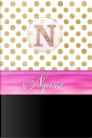 Nyasia by Personalized Name Journal Notebook