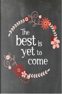 The Best Is Yet to Come by Marissa Kent