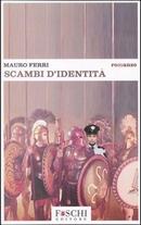 Scambi d'identità by Mauro Ferri