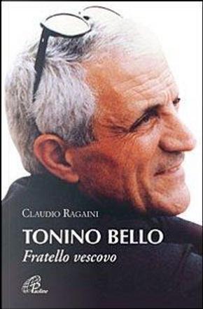 Tonino Bello. Fratello vescovo by Claudio Ragaini