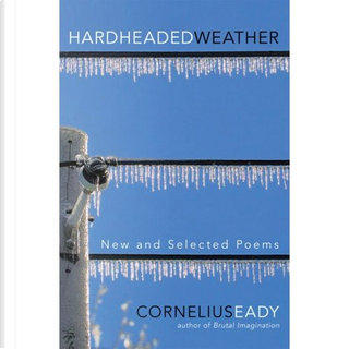 Hardheaded Weather by Cornelius Eady