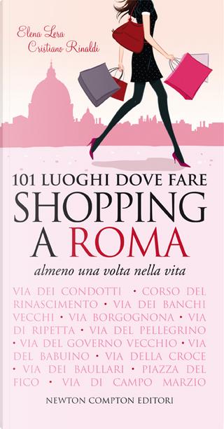 101 luoghi dove fare shopping a Roma by Cristiano Rinaldi, Elena Lera