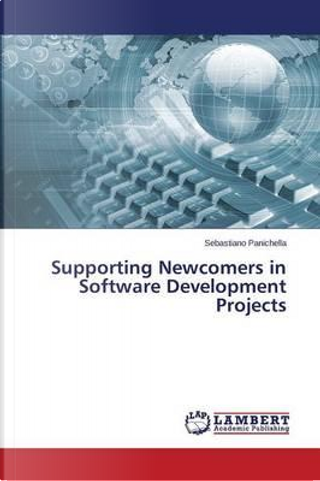 Supporting Newcomers in Software Development Projects by Sebastiano Panichella