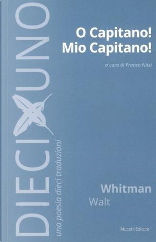 O capitano! Mio capitano! by Walt Whitman
