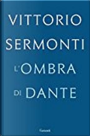 L'ombra di Dante by Vittorio Sermonti
