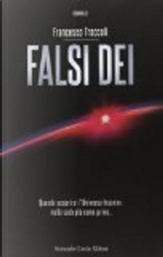 Falsi dèi by Francesco Troccoli