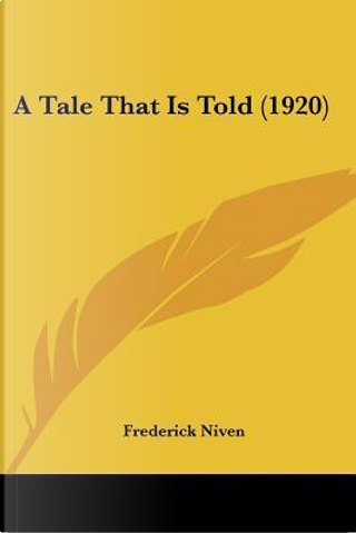 A Tale That Is Told (1920) by Frederick Niven