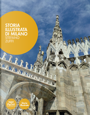 Storia illustrata di Milano by Stefano Zuffi