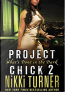 Project Chick 2 by Nikki Turner