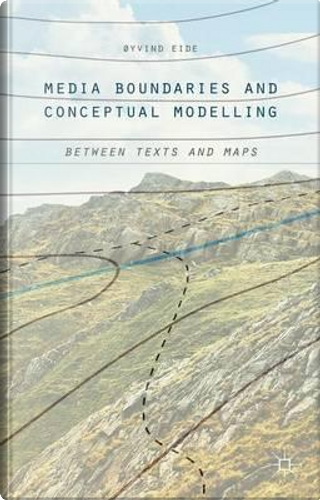 Media Boundaries and Conceptual Modelling by Oyvind Eide