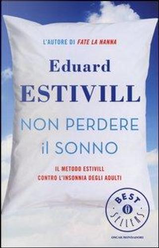 Non perdere il sonno. Il metodo Estivil contro l'insonnia degli adulti by Eduard Estivill