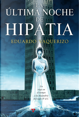 La última noche de Hipatia by Eduardo Vaquerizo