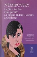 L'affare Kurilov - Film parlato - La moglie di don Giovanni - L'Orchessa by Irène Némirovsky
