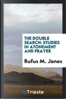 The Double Search by Rufus M. Jones