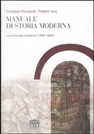 Manuale di storia moderna by Frédéric Leva, Giuseppe Ricuperati