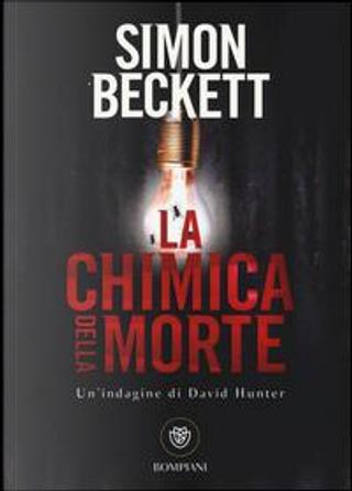 La chimica della morte by Simon Beckett