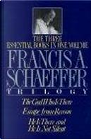 A Francis A. Schaeffer Trilogy by Francis A. Schaeffer, J.I. Packer, Lane T. Dennis