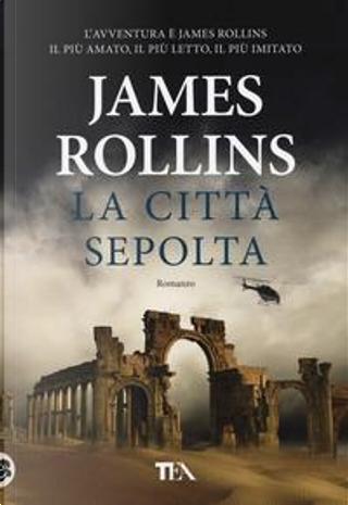 La città sepolta by James Rollins