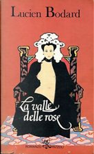 La valle delle rose by Lucien Bodard