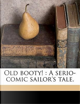 Old Booty! by W. T. 1794 Moncrieff