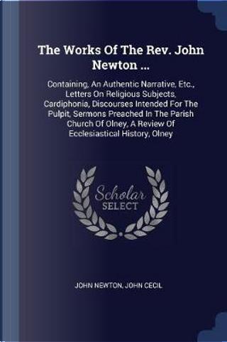 The Works of the Rev. John Newton ... by John Newton