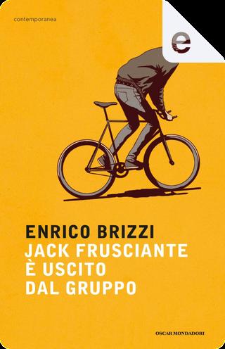 Jack Frusciante è uscito dal gruppo by Enrico Brizzi