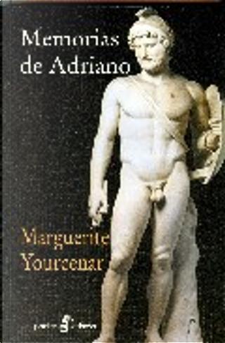 Memorias de Adriano by Marguerite Yourcenar