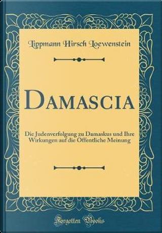 Damascia by Lippmann Hirsch Loewenstein