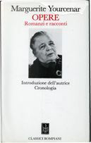 Opere vol. 1 by Marguerite Yourcenar