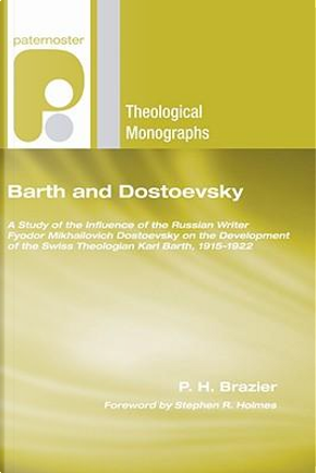 Barth and Dostoevsky by P. H. Brazier