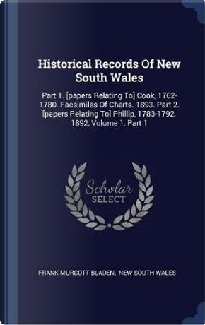 Historical Records of New South Wales by Frank Murcott Bladen