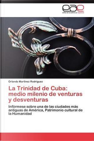 La Trinidad de Cuba by Orlando Martínez Rodríguez