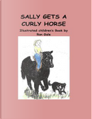 Sally Gets a Curly Horse by Ron Gale