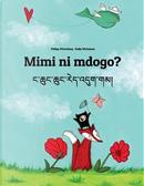 Mimi ni mdogo? Nga chung chung red 'dug gam? by Philipp Winterberg