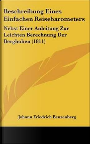 Beschreibung Eines Einfachen Reisebarometers by Johann Friedrich Benzenberg