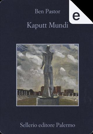 Kaputt Mundi by Ben Pastor