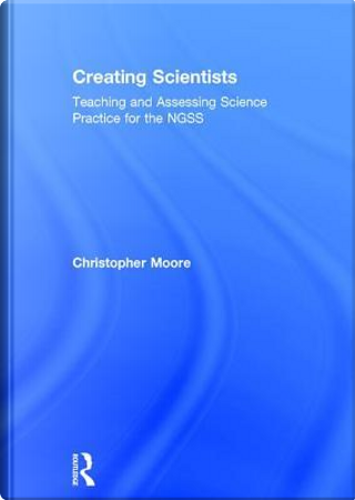 Creating Scientists by CHRISTOPHER MOORE