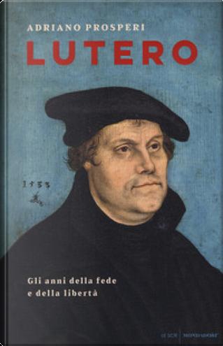 Lutero by Adriano Prosperi